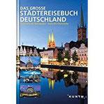Das große Städtereisebuch Deutschland Faszinierende Metropolen, reizvolle Kleinstädte (KUNTH Bildbände Illustrierte Bücher)