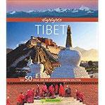 Bildband Highlights Tibet. Die 50 Ziele, die Sie gesehen haben sollten. Ein Reiseführer auf den Spuren des Dalai Lama. Alle Sehenswürdigkeiten von Lhasa bis zum Mount Everest Base Camp.