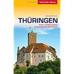 Reiseführer Thüringen Kultur- und Naturschätze im grünen Herzen Deutschlands (Trescher-Reihe Reisen)
