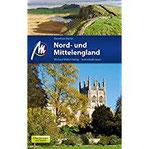 Nord- und Mittelengland Reiseführer Michael Müller Verlag Individuell reisen mit vielen praktischen Tipps (MM-Reiseführer)