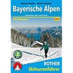 Bayerische Alpen zwischen Inn und Lech. 60 Skitouren. Mit GPS-Daten (Rother Skitourenführer)
