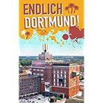 Endlich Dortmund! Dein Stadtführer (»Endlich ...!« Dein Stadtführer)