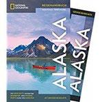 NATIONAL GEOGRAPHIC Reisehandbuch Alaska Der ultimative Reiseführer mit über 500 Adressen und praktischer Faltkarte zum Herausnehmen für alle Traveler. NEU 2018