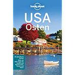 Lonely Planet Reiseführer USA Osten mit Downloads aller Karten (Lonely Planet Reiseführer E-Book)