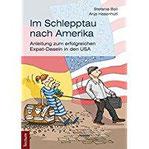 Im Schlepptau nach Amerika Anleitung zum erfolgreichen Expat-Dasein in den USA