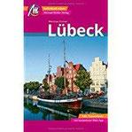 Lübeck MM-City Reiseführer Michael Müller Verlag Individuell reisen mit vielen praktischen Tipps und Web-App mmtravel.com