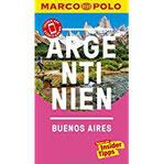 MARCO POLO Reiseführer Argentinien, Buenos Aires Reisen mit Insider-Tipps. Inklusive kostenloser Touren-App & Events&News