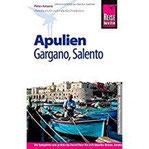 Reise Know-How Apulien, Gargano, Salento Reiseführer für individuelles Entdecken