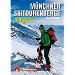 Münchner Skitourenberge 100 traumhafte Skitourenziele. Mit GPS-Daten (Rother Selection)