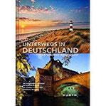Unterwegs in Deutschland Das große Reisebuch (KUNTH Unterwegs in ... Das grosse Reisebuch)