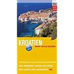 Kroatien Mobile Touring Highlights (Mobil Reisen - Die schönsten Auto- & Wohnmobil-Touren)