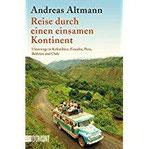 Taschenbücher Reise durch einen einsamen Kontinent Unterwegs in Kolumbien, Ecuador, Peru, Bolivien und Chile