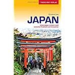 Reiseführer Japan Unterwegs in einem Land zwischen Tradition und Innovation (Trescher-Reihe Reisen)