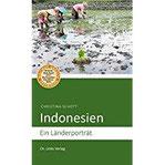 Indonesien Ein Länderporträt (Diese Buchreihe wurde ausgezeichnet mit dem ITB-BuchAward 2014)