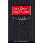 Der feine Unterschied - Ein Handbuch für Deutsche in der Schweiz (2. Auflage)
