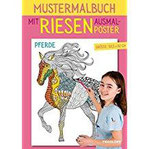Mustermalbuch Pferde Mit großem Ausmalposter (Malbücher und -blöcke)