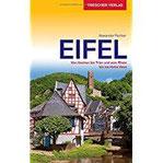Reiseführer Eifel Von Aachen bis Trier und vom Rhein bis ins Hohe Venn (Trescher-Reihe Reisen)