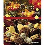 Low-Carb-Weihnachtsbäckerei 20-mal Kekse, Gebäck und Kuchen zur Weihnachtszeit. (Küchenratgeberreihe)