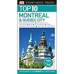 Top 10 Montreal and Quebec City (DK Eyewitness Travel Guide)