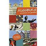 Augsburg – entdecken und genießen Der Stadtführer mit vielen Bildern & 5 Spaziergängen