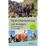 Alpenüberquerung mit Kindern - Familienwanderung E5 in 10 Tagen + Tipps für jedes Wetter + Routen für E5 Tagestouren