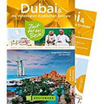 Dubai und die Vereinigten Arabischen Emirate  Zeit für das Beste Highlights Geheimtipps Wohlfühladressen