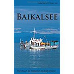 Baikalsee Handbuch für Reisen in die Baikalregion