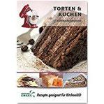 Torten und Kuchen – Rezepte geeignet für KitchenAid köstliche Backvariationen