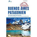 Buenos Aires und Patagonien Das komplette Reisehandbuch