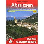 Abruzzen Wandern zwischen Gran Sasso und Adriaküste. 60 Touren mit GPS-Daten. (Rother Wanderführer)