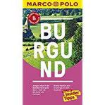MARCO POLO Reiseführer Burgund Reisen mit Insider-Tipps. Inklusive kostenloser Touren-App & Update-Service