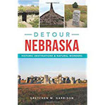 Detour Nebraska Historic Destinations & Natural Wonders