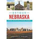Detour Nebraska Historic Destinations & Natural Wonders