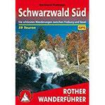 Schwarzwald Süd Die schönsten Wanderungen zwischen Freiburg und Basel. 59 Touren. Mit GPS-Daten (Rother Wanderführer)
