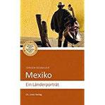 Mexiko Ein Länderporträt (Diese Buchreihe wurde ausgezeichnet mit dem ITB-Bookaward 2014)