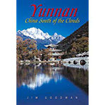 Yunnan China South of the Clouds (Odyssey Guides)