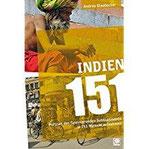 Indien 151 Portrait des faszinierenden Subkontinents in 151 Momentaufnahmen