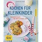 Kochen für Kleinkinder Gesund essen ab dem ersten Jahr (GU KüchenRatgeber)