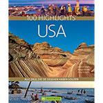 100 Highlights USA Alle Ziele, die Sie gesehen haben sollten. Nationalparks wie Yellowstone oder Yosemite, pure Wildnis in Alaska oder Großstädte wie New York und