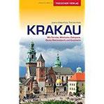 Reiseführer Krakau Mit Tarnów, Wieliczka, Zakopane, Ojców-Nationalpark und Auschwitz (Trescher-Reihe Reisen)