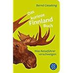 Das kuriose Finnland-Buch Was Reiseführer verschweigen (Fischer Taschenbibliothek)