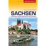 Reiseführer Sachsen Mit Dresden, Leipzig, Erzgebirge und Sächsischer Schweiz (Trescher-Reihe Reisen)