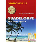 Guadeloupe und seine Inseln - Reiseführer von Iwanowski Individualreiseführer mit Karten-Download (Reisehandbuch)