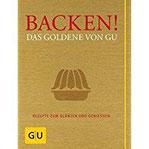 Backen! Das Goldene von GU Rezepte zum Glänzen und Genießen (GU Grundkochbücher)