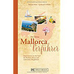 Reiseführer Mallorca Der kleine Mallorca Verführer. Impressionen von der Insel der Buchten, Fincas und Bergdörfer. Ein Reiselesebuch über Spaniens Insel für den perfekten Urlaub.