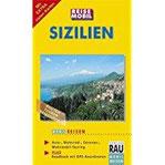 Sizilien. Mobil Reisen Routen, Touren, Reisetipps, Auto-, Motorrad-, Caravan-, Wohnmobil-Touring