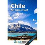 Chile auf eigene Faust Chile Reiseführer & Wanderführer für Individualreisende