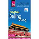 Reise Know-How CityTrip Beijing Peking Reiseführer mit Stadtplan und kostenloser Web-App