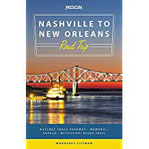Moon Nashville to New Orleans Road Trip Natchez Trace Parkway, Memphis, Tupelo, Mississippi Blues Trail (Travel Guide)