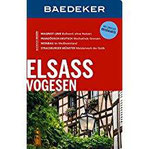 Baedeker Reiseführer Elsass, Vogesen mit GROSSER REISEKARTE